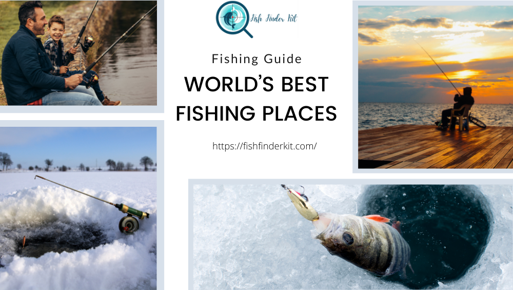 Top Fishing Places whole world